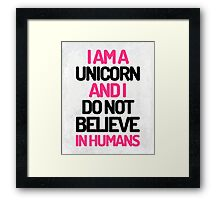 I Am A Unicorn Funny Quote Framed Print
