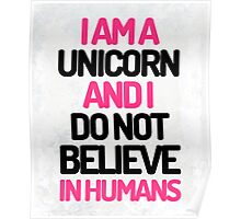I Am A Unicorn Funny Quote Poster