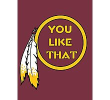 Redskins - You Like That Photographic Print