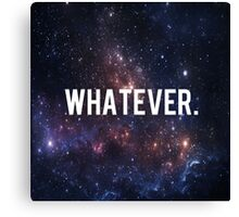 Whatever, Funny Quote Canvas Print