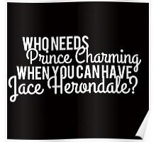 Prince Charming - Jace Herondale Poster