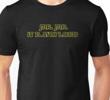 Jar Jar is a Sith Lord Unisex T-Shirt