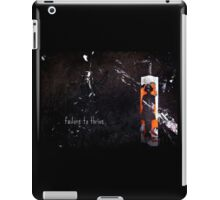 failure to thrive. iPad Case/Skin