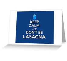 Doctor Who - Don't Be Lasagna Greeting Card