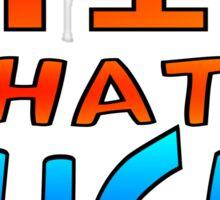 1:12 WHAT A RUSH! Sticker