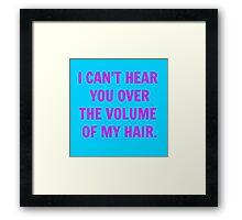 Volume of my Hair Framed Print