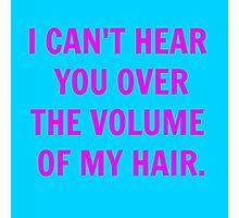 Volume of my Hair Photographic Print