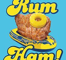 Rum Ham! (ALWAYS SUNNY) by baridesign