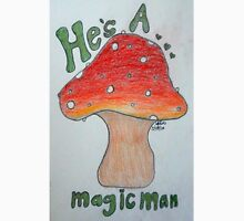 He's A Magic Man! Unisex T-Shirt