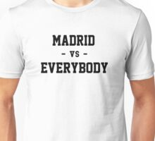 Madrid VS Everybody Unisex T-Shirt