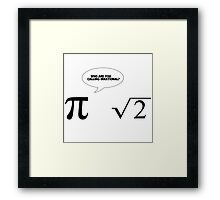 Who are you calling irrational Framed Print