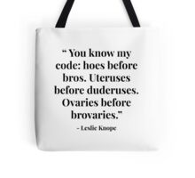 Ovaries before Brovaries  - Leslie Knope Tote Bag