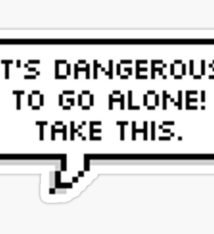 It's Dangerous Out There Sticker