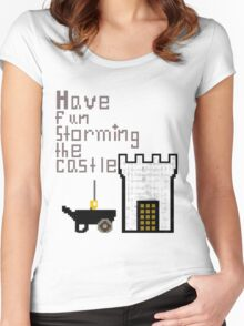 Have fun storming the castle Women's Fitted Scoop T-Shirt