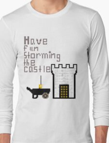 Have fun storming the castle Long Sleeve T-Shirt