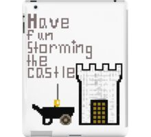 Have fun storming the castle iPad Case/Skin