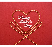 Crafty Yarn and Fabric Happy Mother's Day Photographic Print