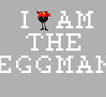 I Am The Eggman by Fabong