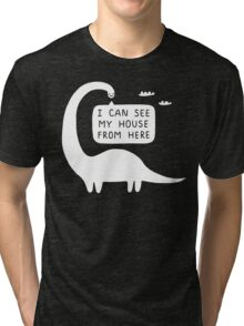 I Can See My House From Here Tri-blend T-Shirt