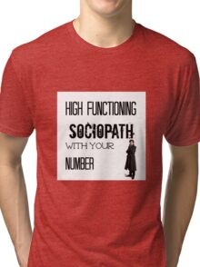 Sherlock - High Functioning Sociopath with your Number Tri-blend T-Shirt