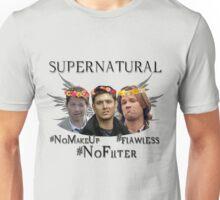 Supernatural #NoFilter #Flawless #NoMakeUp Unisex T-Shirt