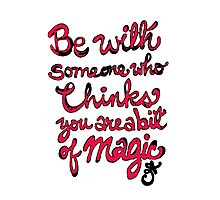 Be With Someone Hearty! Be With Someone's Heart Photographic Print