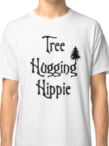 Tree hugging hippie Classic T-Shirt