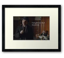 Glad You Liked My Potato - John Framed Print