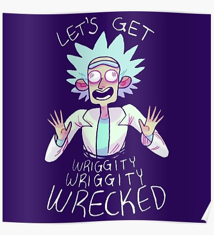 Lets Get Wrecked Rick Poster