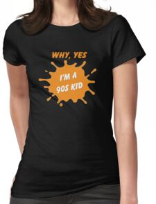 Are you a 90's Kid? - Nick Tribute Womens Fitted T-Shirt
