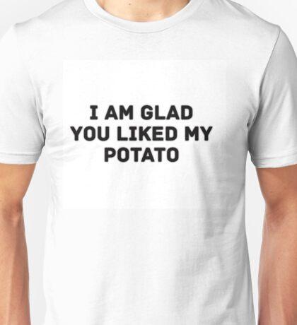 Glad You Liked My Potato - Text (white) Unisex T-Shirt
