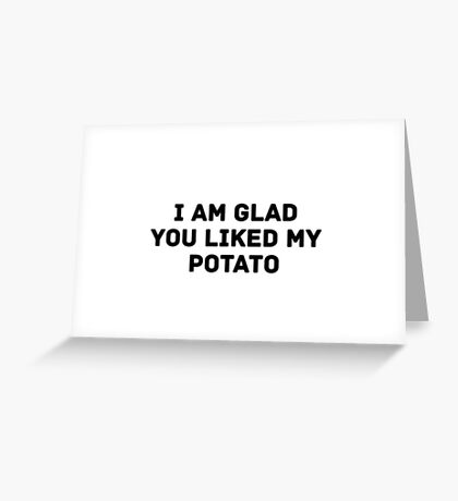 Glad You Liked My Potato - Text (white) Greeting Card