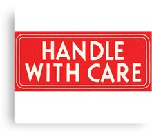handle with care Canvas Print