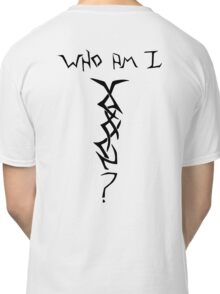 Who Am I - Mystery Woman Tatoo Classic T-Shirt