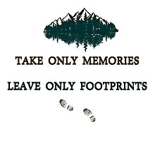 """Take only memories, Leave only footprints""  quote & leave no trace hiker ethics .  by VisionQuestArts"