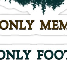 """Take only memories, Leave only footprints""  quote & leave no trace hiker ethics .  Sticker"
