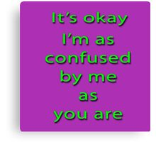 I'm Confused Canvas Print
