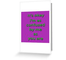 I'm Confused Greeting Card
