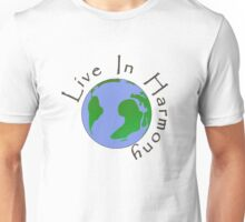 Live in Harmony - Planet Earth Unisex T-Shirt