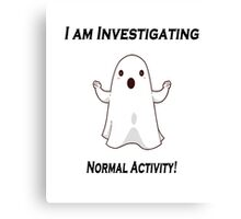 Ghost investigating scary normal activity. Canvas Print