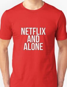 Netflix And Alone T-Shirt