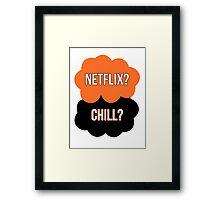 Netflix? Chill? Framed Print