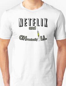 Netflix and CHronicallyILL Unisex T-Shirt