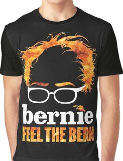 Flaming Bernie Shirt / Feel The Bern Shirt and Fundraising Gear Graphic T-Shirt