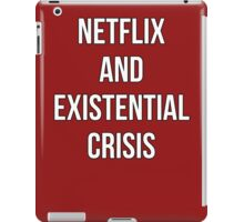 Netflix And Existencial Crisis iPad Case/Skin