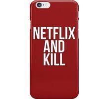 Netflix And Kill iPhone Case/Skin