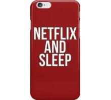 Netflix And Sleep iPhone Case/Skin