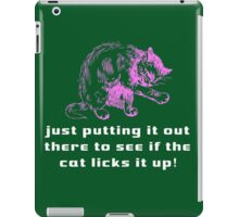 The Cat Licks It iPad Case/Skin
