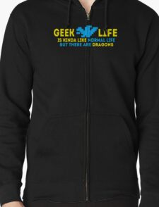 Geek life is kinda like normal life T-Shirt
