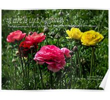 A life is like a garden… Poster